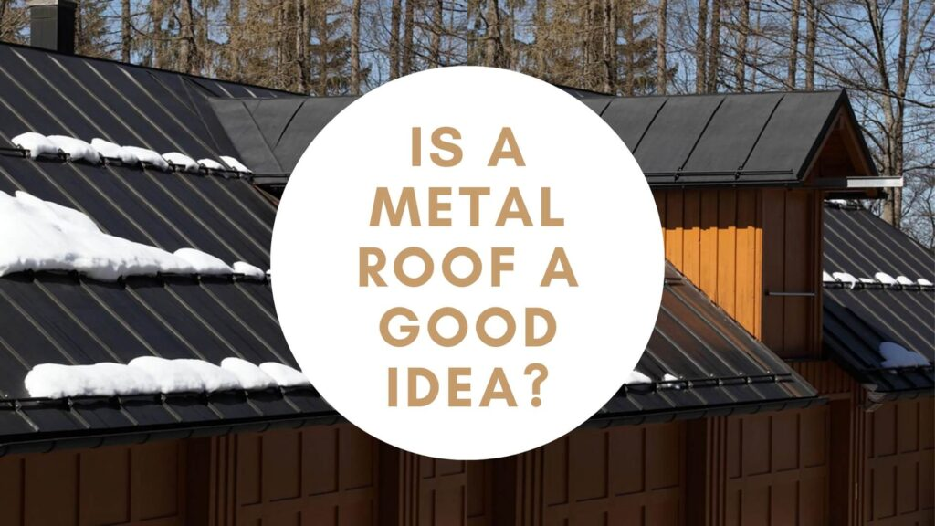 Is a metal roof a good idea